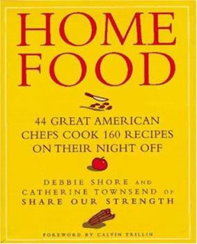 Home Food: 44 Great American Chefs Cook 160 Recipes on Their Night Off 0517597780 Book Cover