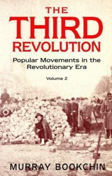 The Third Revolution: Popular Movements in the Revolutionary Era, Volume 2 0304335967 Book Cover