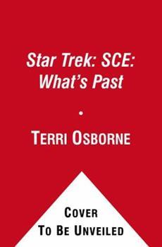 Star Trek Corps of Engineers: What's Past - Book #13 of the Starfleet Corps of Engineers Omnibus