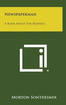 Hardcover Newspaperman: A Book about the Business Book