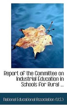 Paperback Report of the Committee on Industrial Education in Schools for Rural ... Book