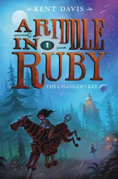 The Changer's Key - Book #2 of the A Riddle in Ruby