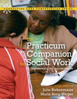 The Practicum Companion for Social Work: Integrating Class and Field Work 0205474829 Book Cover