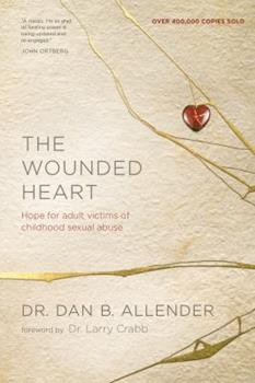 Paperback The Wounded Heart : Hope for Adult Victims of Childhood Sexual Abuse Book