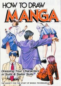 How To Draw Manga Volume 40: Dressing Your Characters In Suits & Sailor Suits (How to Draw Manga) - Book #40 of the How To Draw Manga