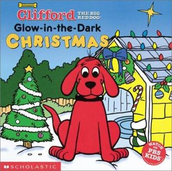Glow-In-The-Dark Christmas (Clifford) - Book  of the Clifford the Big Red Dog