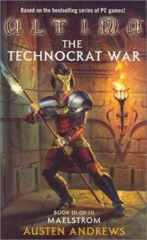 Maelstrom (Ultima: The Technocrat War, Book 3) - Book #3 of the Technocrat War