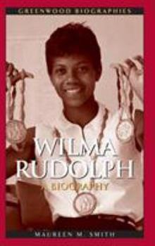 Wilma Rudolph: A Biography - Book  of the Greenwood Biographies
