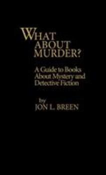 Hardcover What about Murder? : A Guide to Books about Mystery and Detective Fiction Book