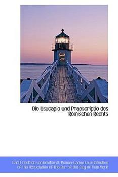 Paperback Die Usucapio Und Praescriptio Des R Mischen Rechts Book