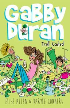 Troll Control - Book #2 of the Gabby Duran