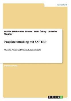 Paperback PROJEKTCONTROLLING MIT SAP ERP : THEORIE, PRAXIS UND UNTERNEHMENSSZENARIO [German] Book