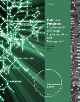Database Principles: Fundamentals of Design, Implementation, and Management 1133311970 Book Cover