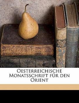 Paperback Oesterreichische Monatsschrift Fur Den Orient [German] Book