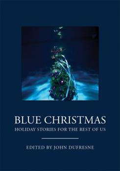 Blue Christmas: Holiday Stories for the Rest of Us 0982993315 Book Cover