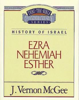 Ezra / Nehemiah / Esther - Book #15 of the Thru the Bible