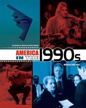 America in the 1990s - Book #10 of the Decades of Twentieth-Century America