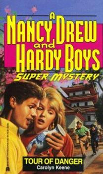 Tour of Danger - Book #12 of the Nancy Drew and Hardy Boys: Super Mystery
