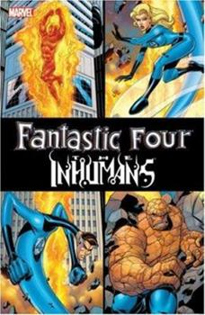 Fantastic Four/Inhumans TPB (Fantastic Four (Graphic Novels)) - Book #6 of the Inhumans in Chronological Order