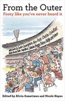 From The Outer: Footy Like You've Never Heard It 1863958282 Book Cover