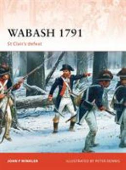 Wabash 1791 - Book #240 of the Osprey Campaign