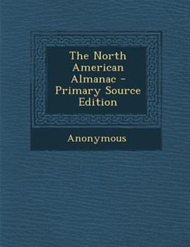 Paperback The North American Almanac - Primary Source Edition Book