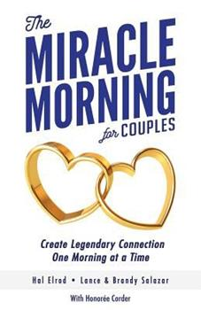 The Miracle Morning for Couples: Create Legendary Connections One Morning at a Time 1942589298 Book Cover