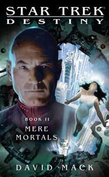 Destiny, Book II: Mere Mortals (Star Trek) - Book #2 of the Star Trek: Destiny