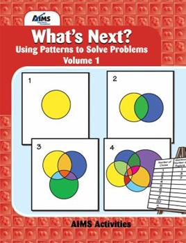 What's Next? : A Pattern Discovery Approach to Problem Solving : Workbook (What's Next) 1881431541 Book Cover