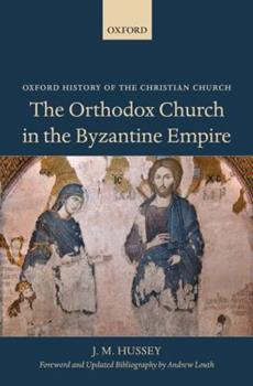 Paperback The Orthodox Church in the Byzantine Empire Book