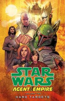 Star Wars: Agent of the Empire Volume 2 - Hard Targets - Book #2 of the Star Wars: Agent of the Empire