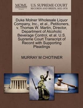 Paperback Duke Molner Wholesale Liquor Company, Inc. , et Al. , Petitioners, V. Thomas W. Martin, Director, Department of Alcoholic Beverage Control, et Al. U. S. Book