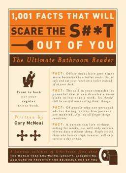 Paperback 1,001 Facts That Will Scare the S#*t Out of You: The Ultimate Bathroom Reader Book