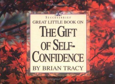Great Little Book on the Gift of Self-Confidence (Great Little Book)