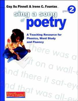 Paperback Sing a Song of Poetry, Grade 2: A Teaching Resource for Phonics, Word Study, and Fluency Book
