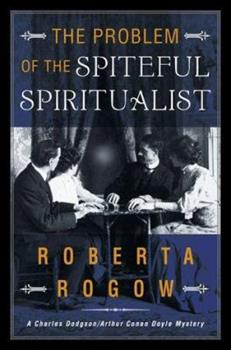 The Problem of the Spiteful Spiritualist 0312205708 Book Cover
