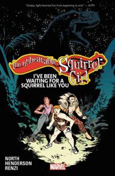 The Unbeatable Squirrel Girl, Volume 7: I've Been Waiting for a Squirrel Like You - Book #7 of the Unbeatable Squirrel Girl