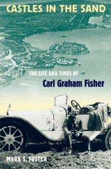 Hardcover Castles in the Sand: The Life and Times of Carl Graham Fisher Book