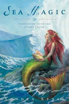 Paperback Sea Magic: Connecting with the Ocean's Energy Book