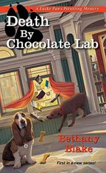 Death by Chocolate Lab - Book #1 of the Lucky Paws Petsitting Mystery