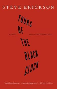 Tours of the Black Clock: A Novel 0671649213 Book Cover