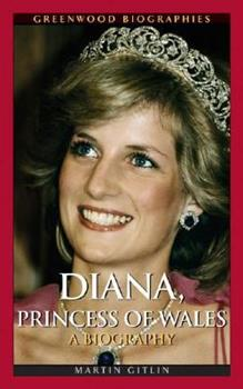 Diana, Princess of Wales: A Biography - Book  of the Greenwood Biographies