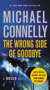 The Wrong Side of Goodbye - Book #28 of the Harry Bosch Universe