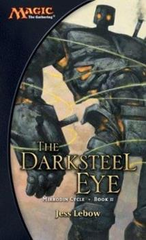 The Darksteel Eye: A Magic The Gathering Novel - Book #46 of the Magic: The Gathering