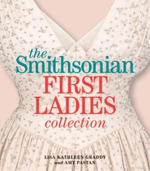 Paperback The Smithsonian First Ladies Collection Book