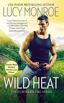Wild Heat - Book #1 of the Northern Fire