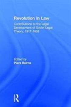 Hardcover Revolution in Law: Contributions to the Legal Development of Soviet Legal Theory, 1917-38: Contributions to the Legal Development of Soviet Legal Theo Book