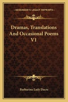 Paperback Dramas, Translations and Occasional Poems V1 Book