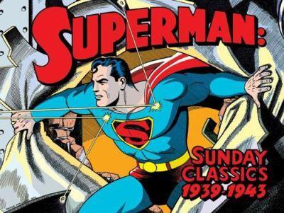 Superman: Sunday Classics 1939-1943 (Superman) - Book #1 of the Superman Sunday Newspaper Collection