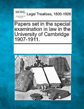 Paperback Papers Set in the Special Examination in Law in the University of Cambridge 1907-1911 Book